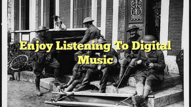 Enjoy Listening To Digital Music