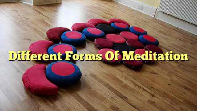 Different Forms Of Meditation